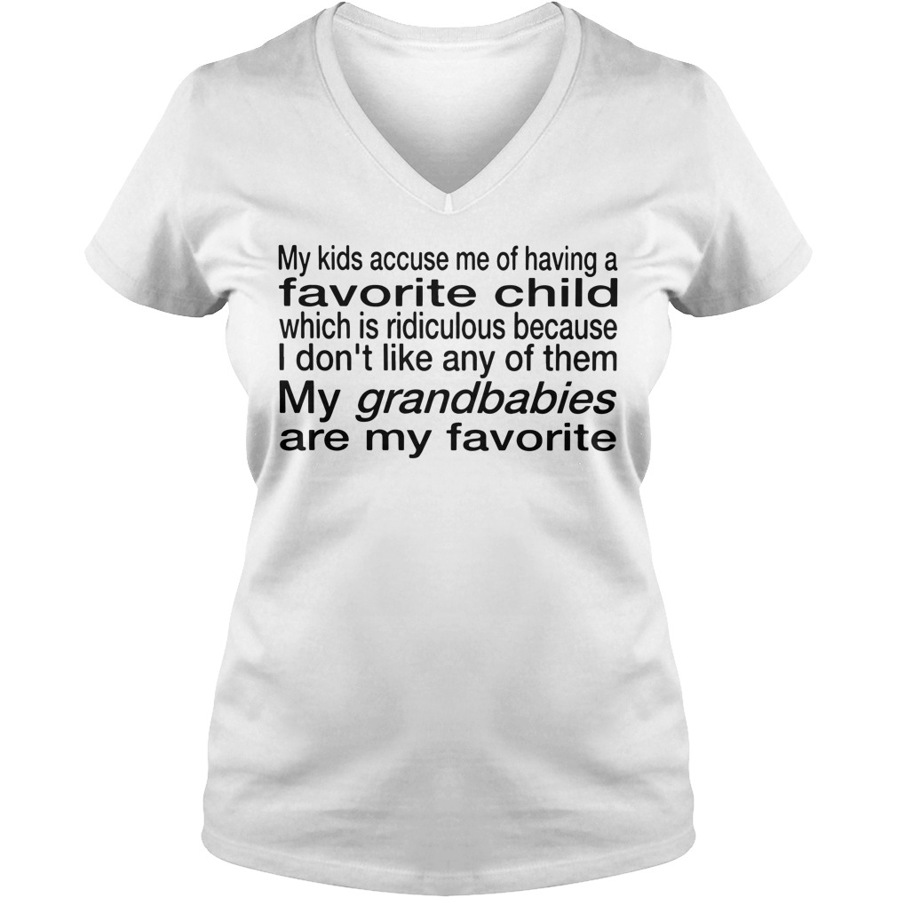 My kids accuse me of having a favorite child which is ridiculous v-neck
