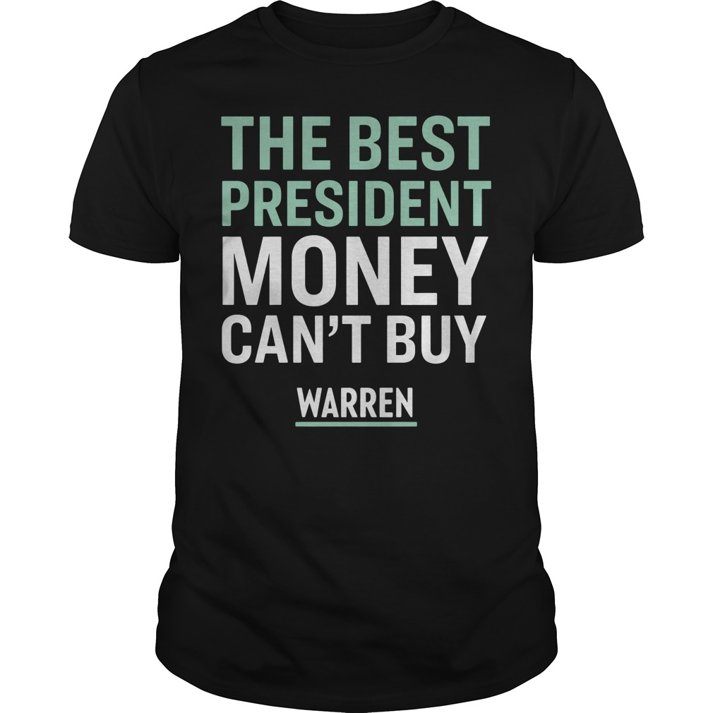 The best president money can't buy Warren guys tee