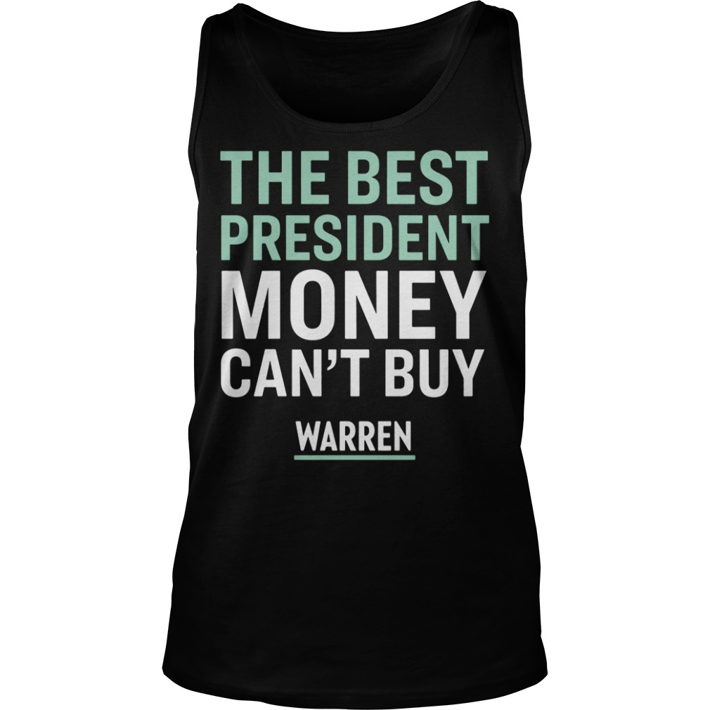 The best president money can't buy Warren tank top