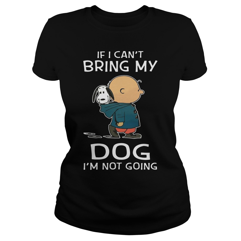 Snoopy and Charlie Brown If I bring my dog I'm not going ladies tee