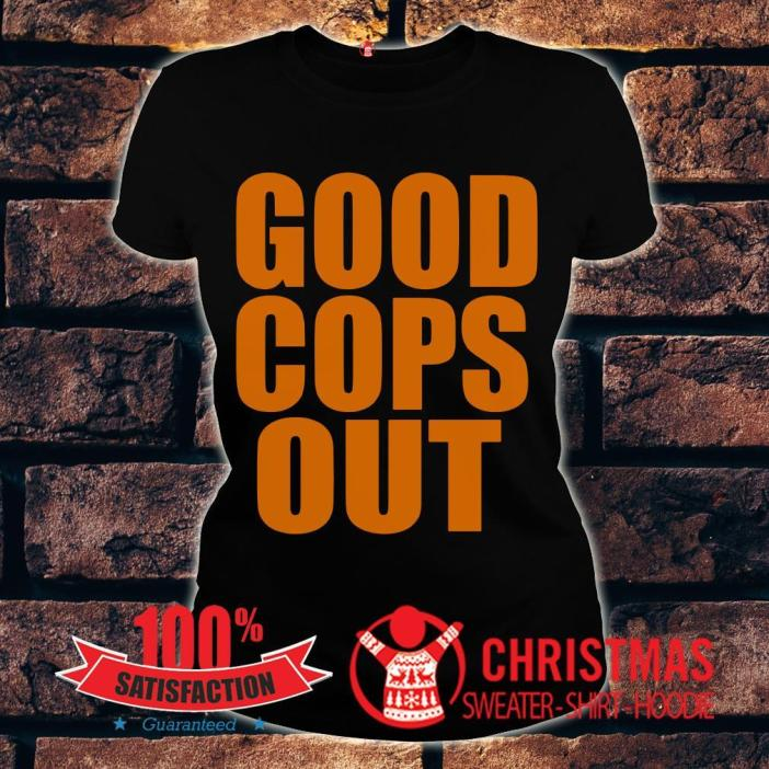 Good Cops Out Shirt 1 Picturestees Clothing - T Shirt Printing on Demand