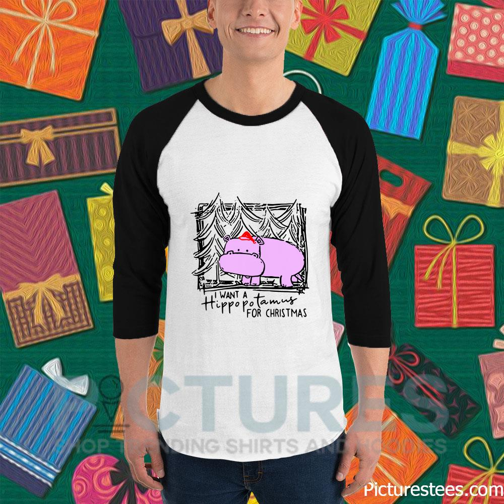 I want a hippopoTamus for Christmas baseball t-shirt