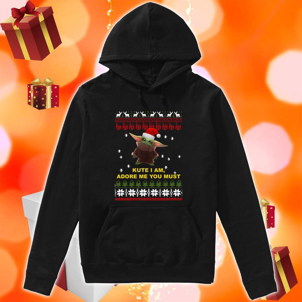 Kute I am adore me you must Baby Yoda Christmas hoodie