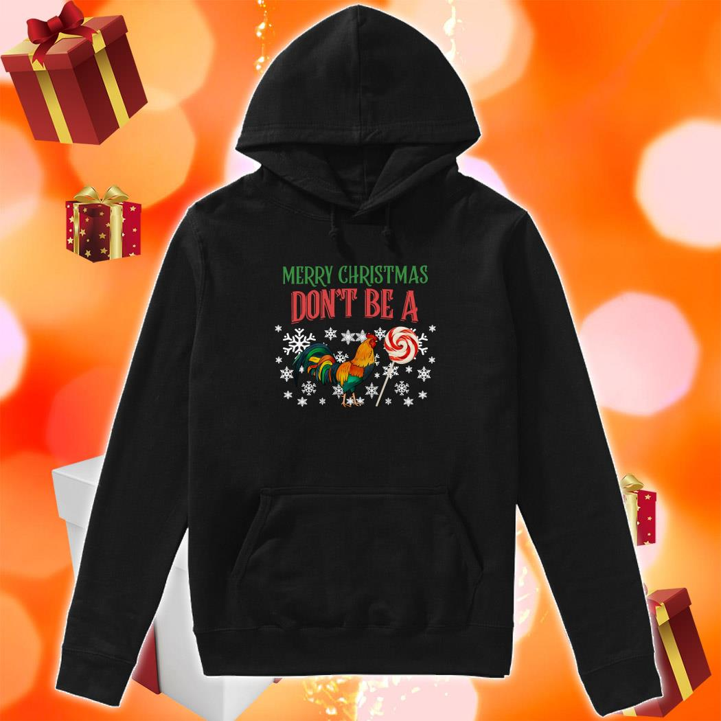 Merry Christmas Don't be a Chicken and Candy hoodie