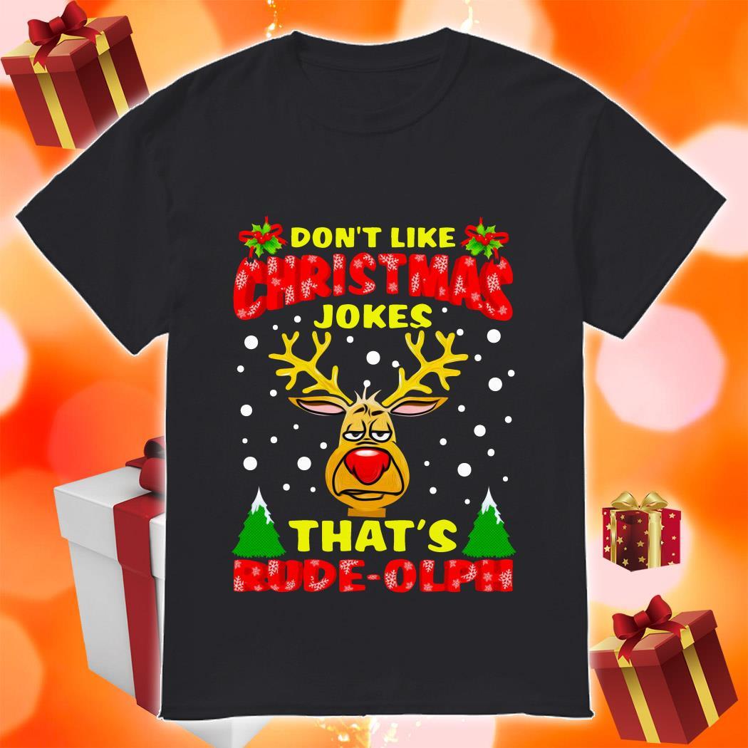 Reindeer Don't like Christmas Jokes that's rude olph shirt