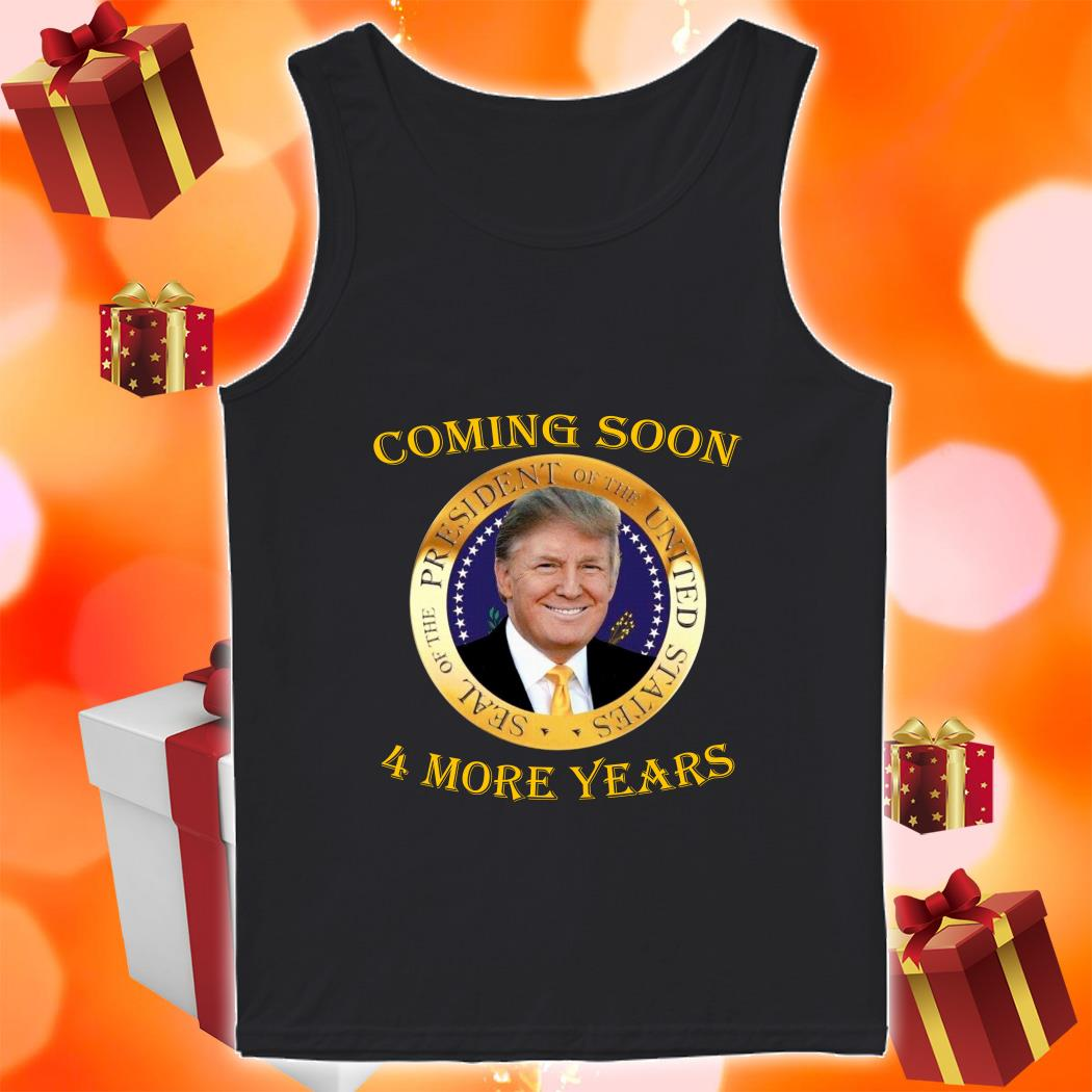 Sale President United States Trump 4 more year coming soon tank top