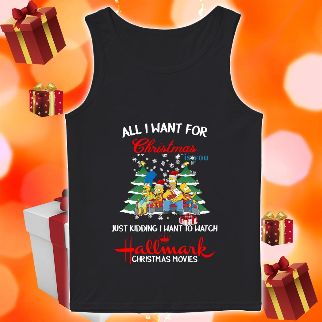 The Simpsons All I want for Christmas is you and watch Hallmark tank top
