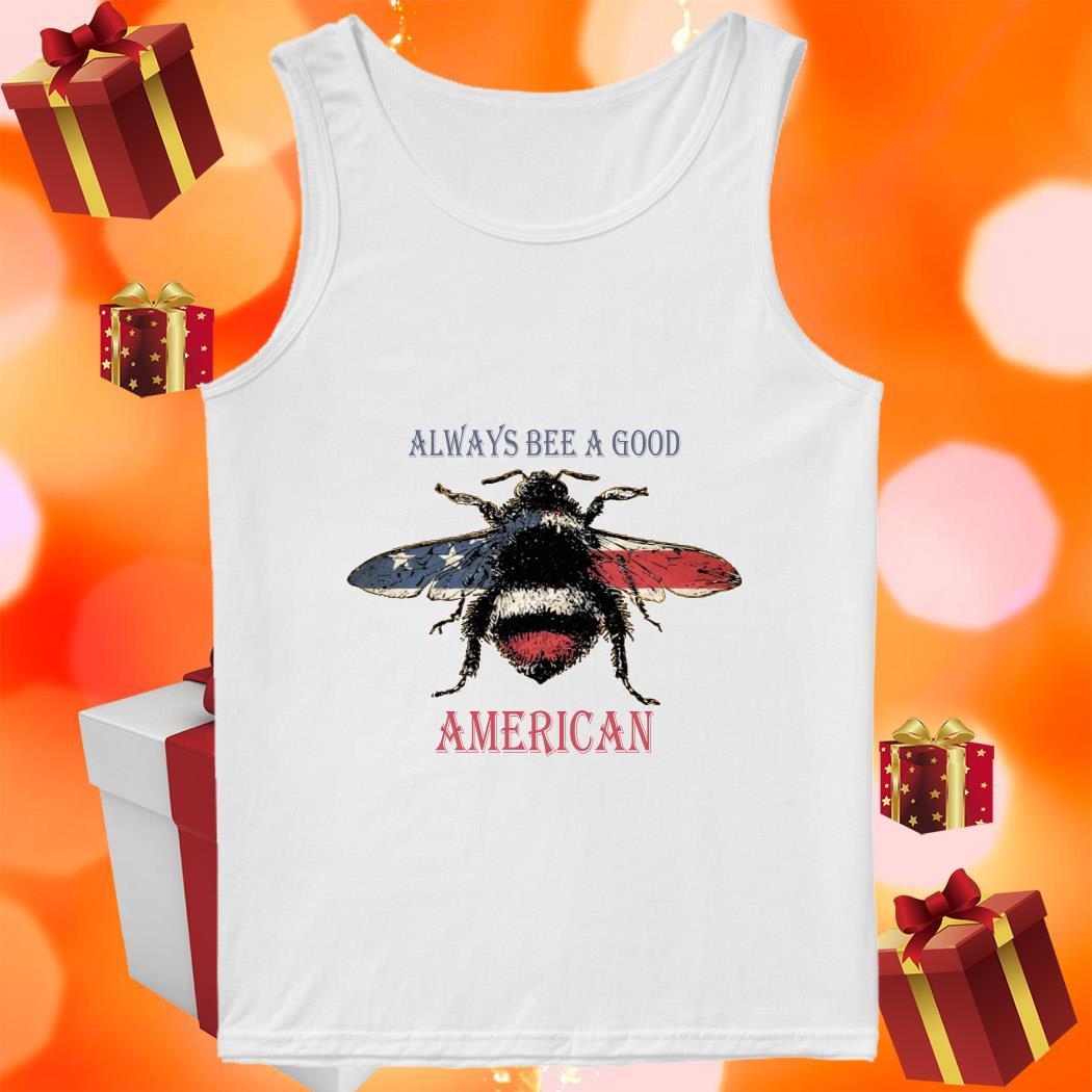 Always bee a good American tank top