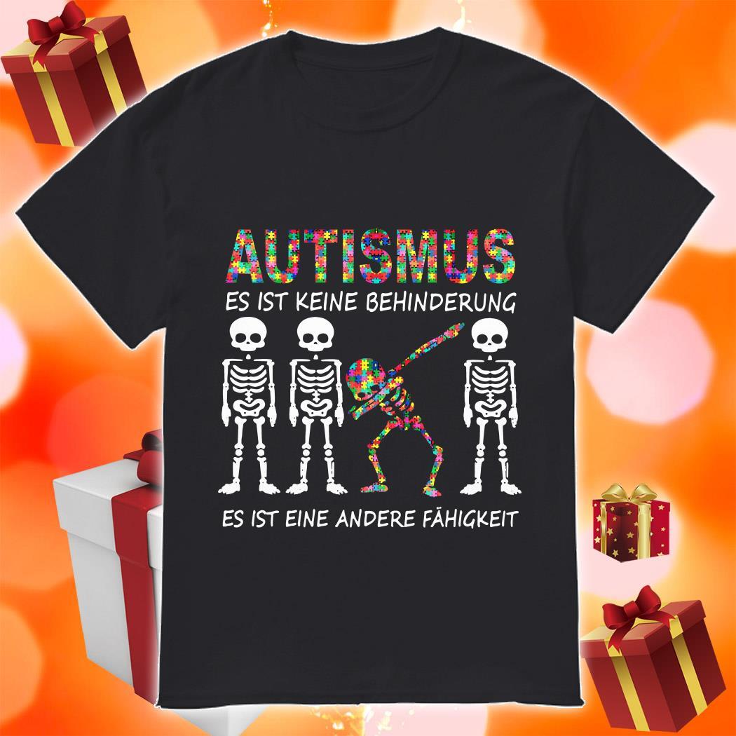 Autismus ES IST KEINE BEHINDERUNG Skeleton dabbing shirt