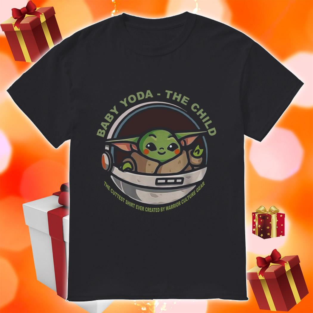 Baby Yoda The Child the cutest shirt ever created by warrior culture gear shirt