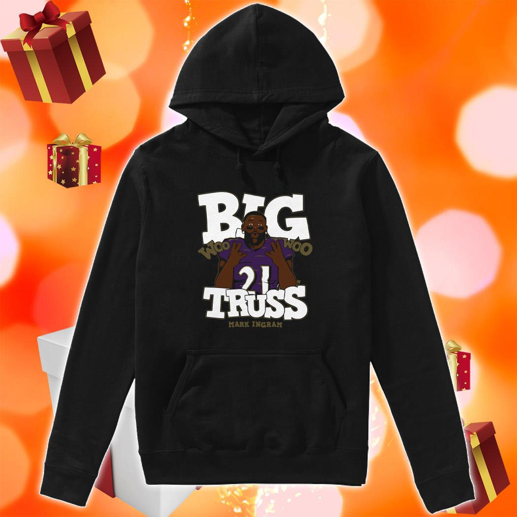 Big Truss Woo Woo Shirt Mark Ingram hoodie