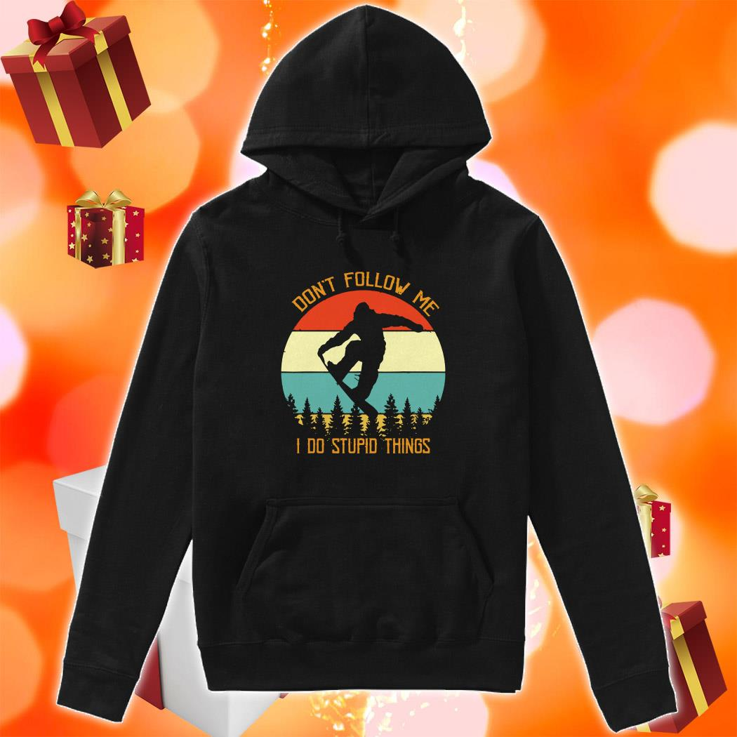 Bigfoot Snowboarding Don't Follow Me I Do Stupid Things Vintage hoodie