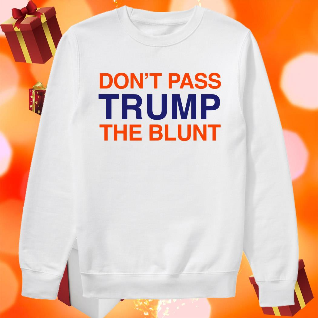 Don't pass Trump the blunt sweater