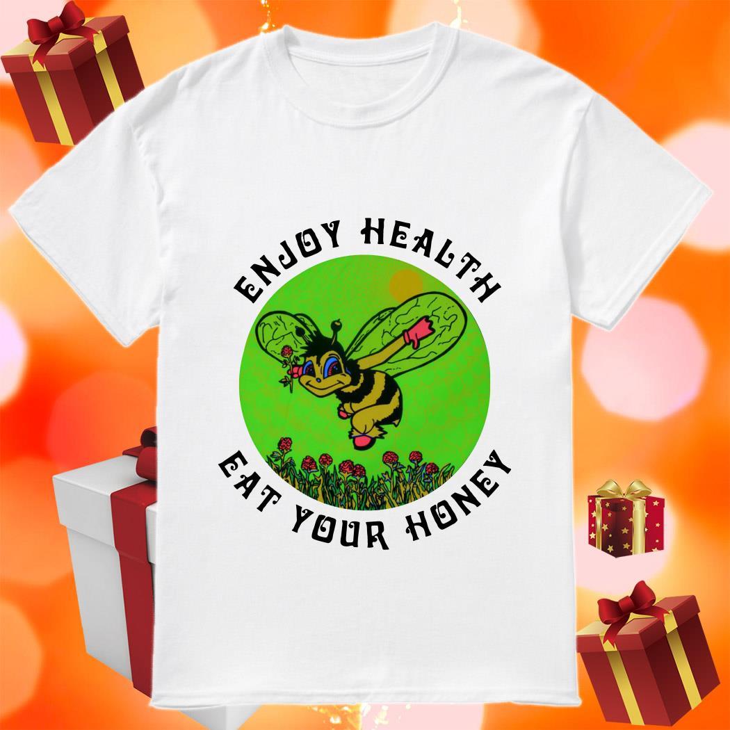 Enjoy health eat your Honey beer shirt