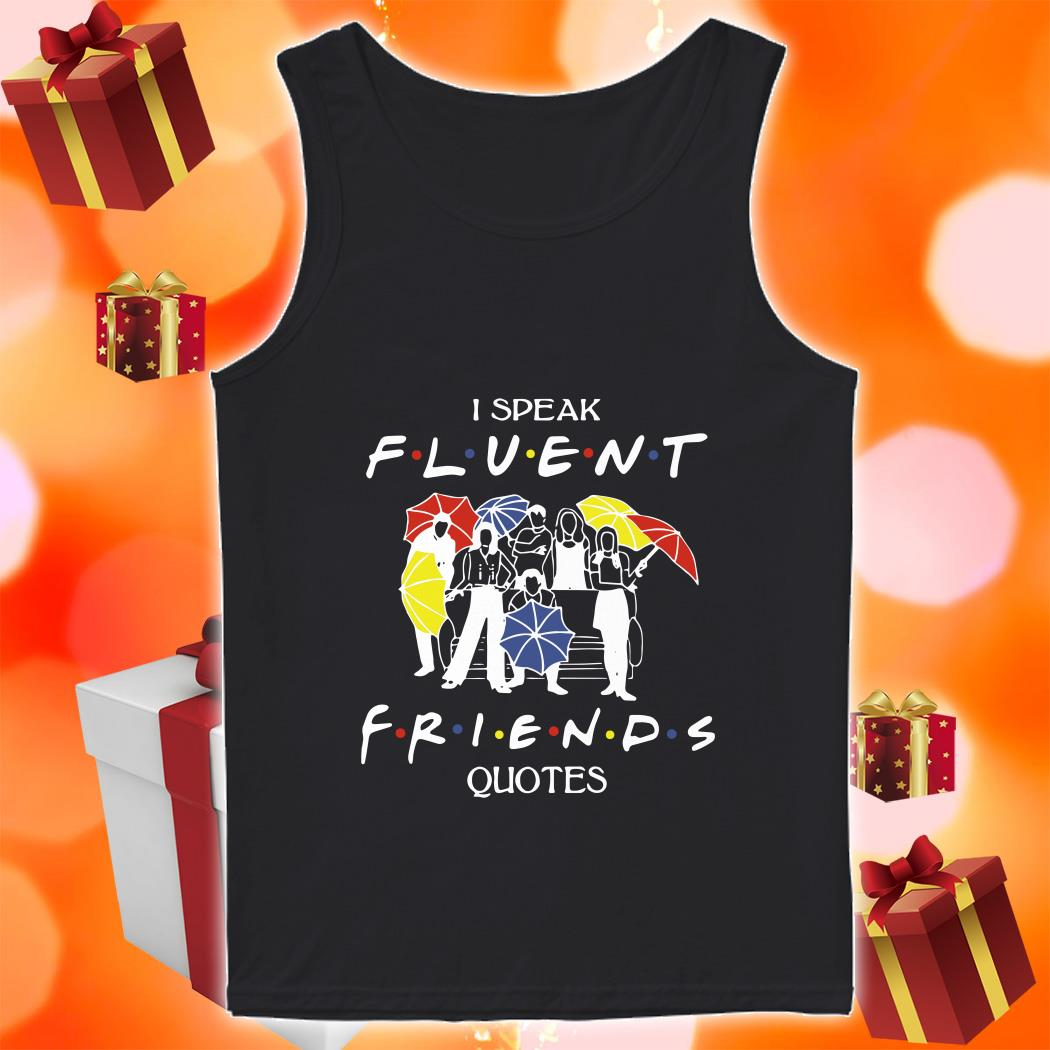 I speak Fluent Friends quotes tank top