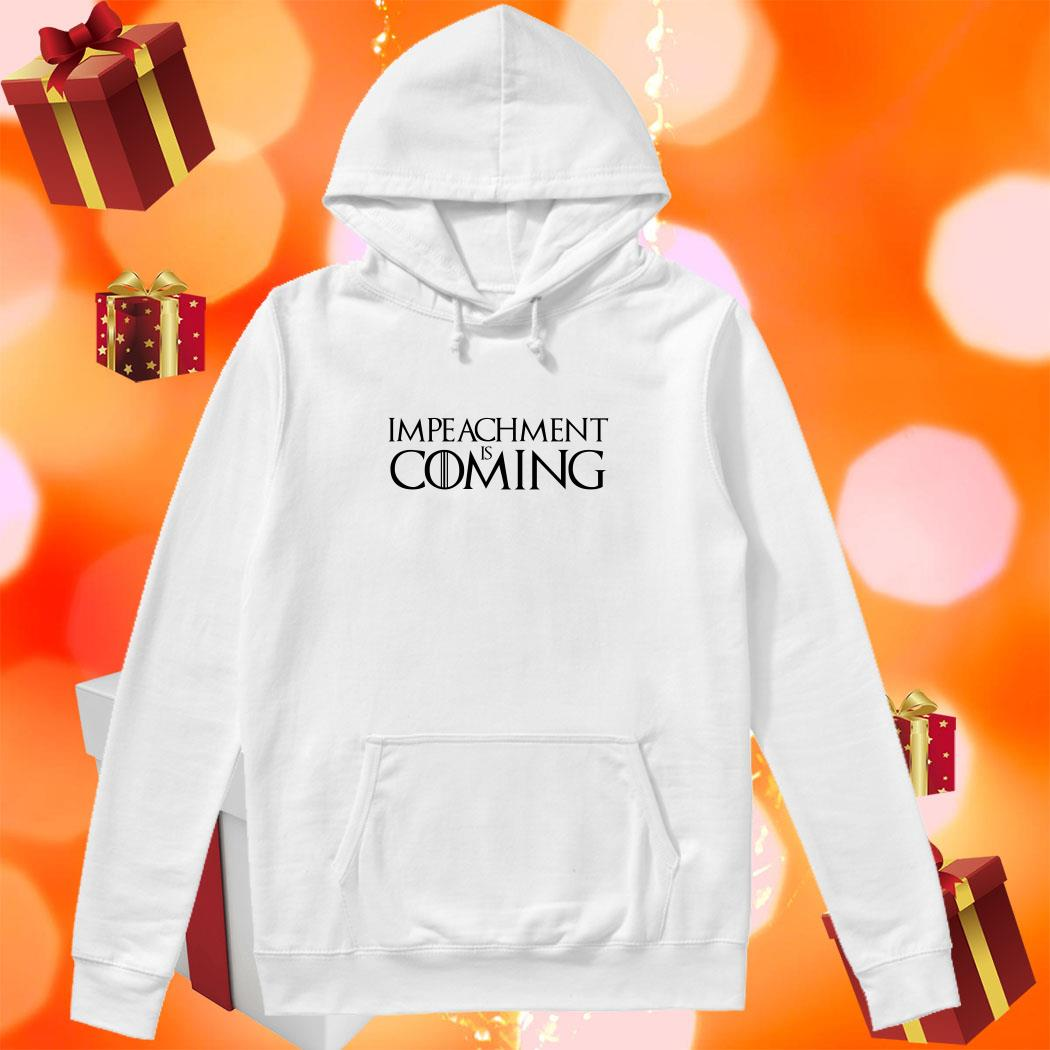 Impeachment is coming hoodie