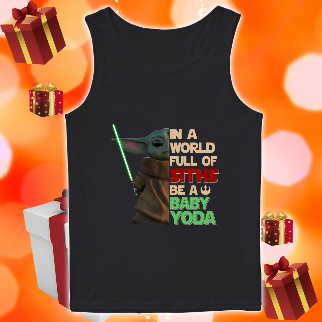 In a world full of Siths be a Baby Yoda tank top