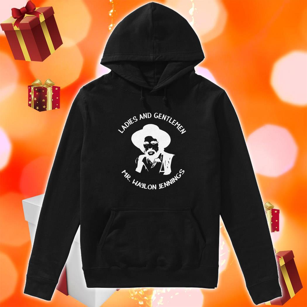 Ladies and Gentlemen Mr Waylon Jennings hoodie