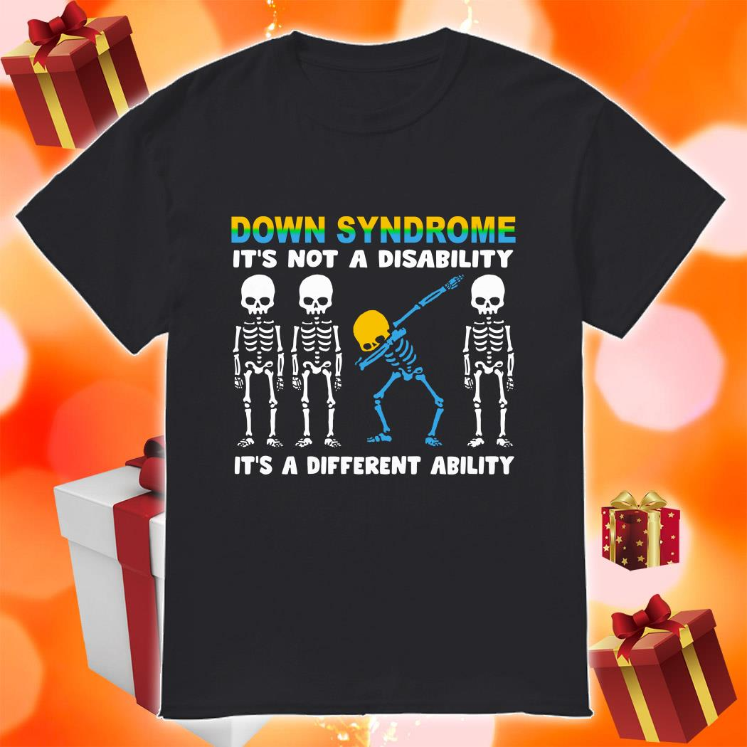 Down Syndrome it's not a disability it's a different ability shirt