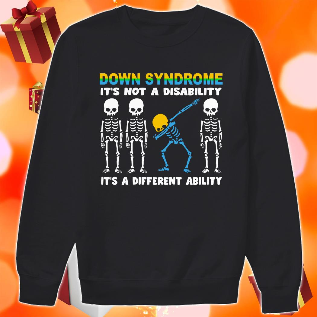 Down Syndrome it's not a disability it's a different ability sweater