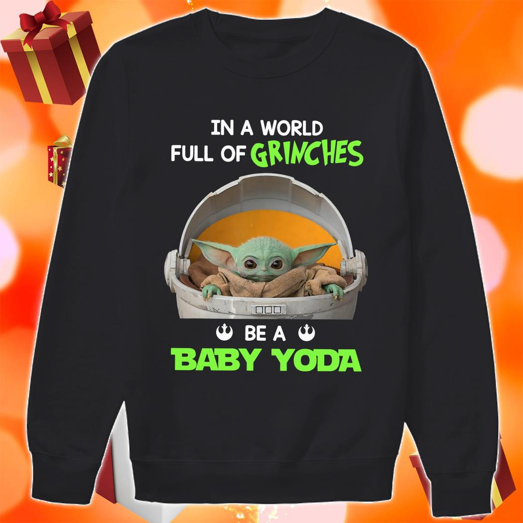 In a world full of Grinches be a baby Yoda shirt 7 Picturestees Clothing - T Shirt Printing on Demand