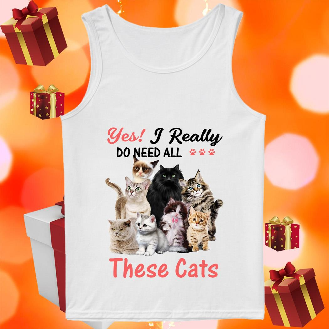 Yes! I really do need all these cats tank top