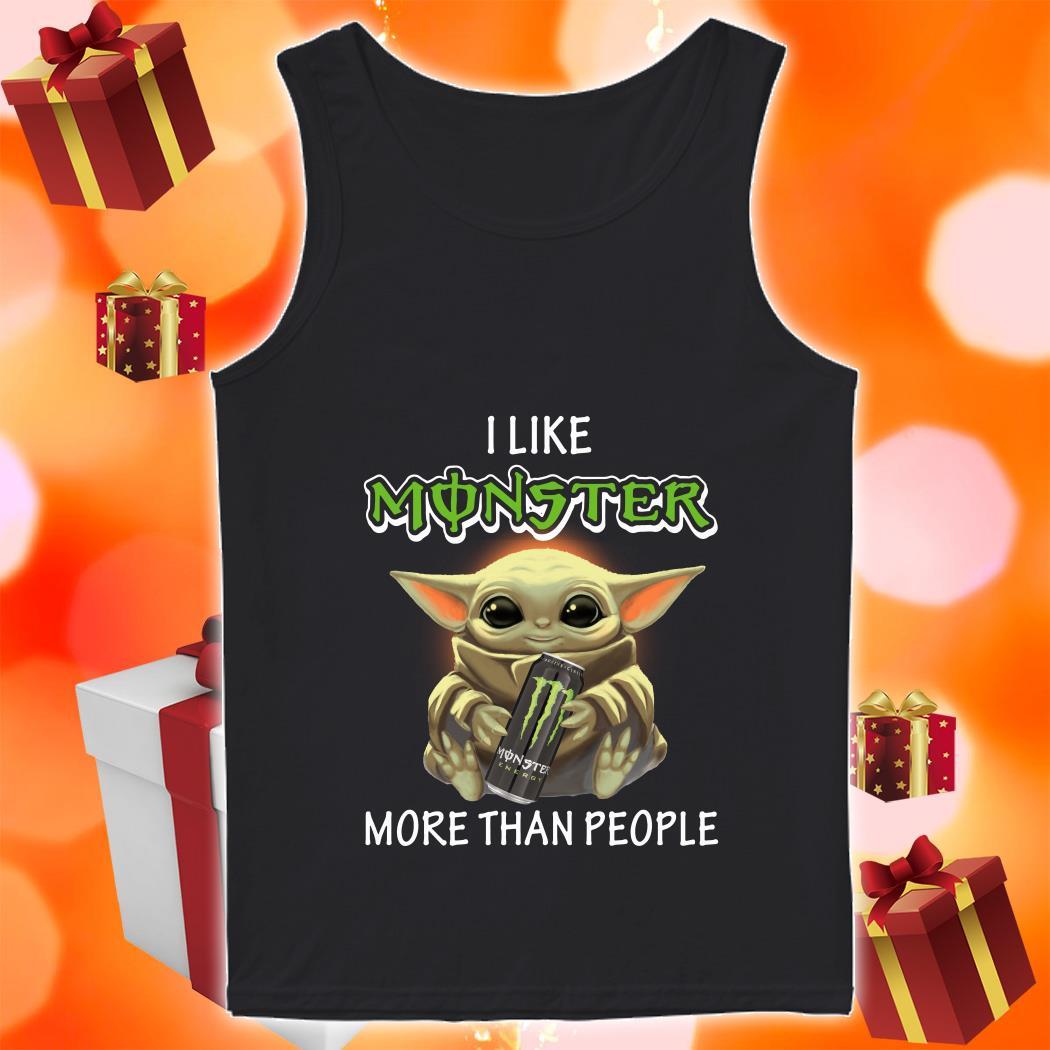 Baby Yoda I like Monster Energy more than people tank top